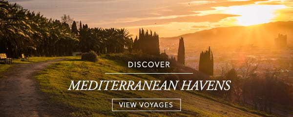 Discover Mediterranean Havens | View Voyages
