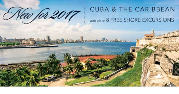 New for 2017 | Cuba & Caribbean with up to 8 Free Shore Excursions
